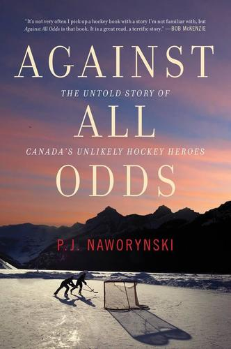 9781443450904 Against All Odds: The Untold Story Of Canada's Unlikely...