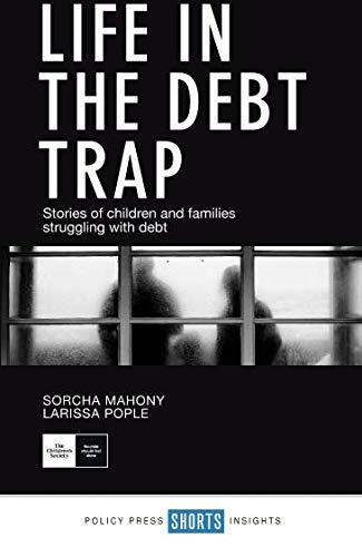 9781447341093 Life In The Debt Trap: Stories From Children & Families...