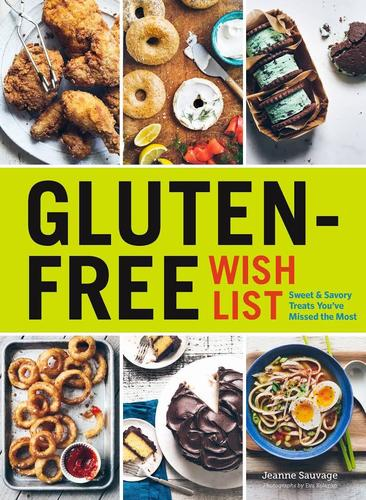 9781452138336 Gluten-Free Wish List: Sweet & Savory Treats You've Missed..
