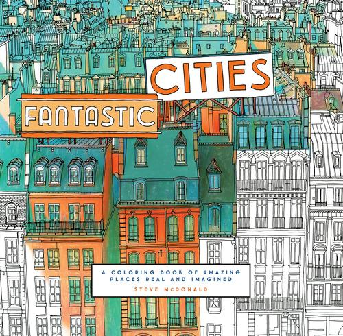 9781452149578 Fantastic Cities: A Coloring Book Of Amazing Places...