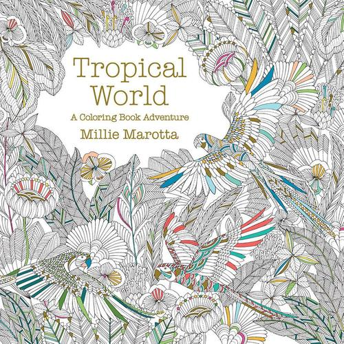 9781454709138 Tropical World: A Coloring Book Adventure