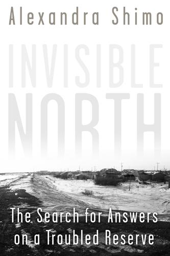 9781459722927 Invisible North: The Search For Answers On A Troubled...