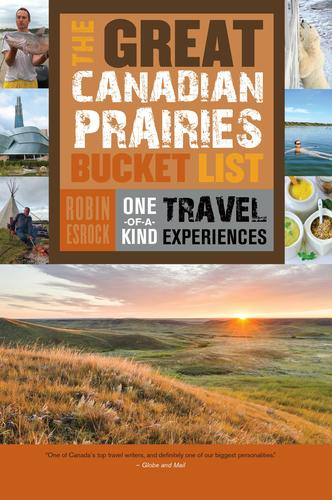 9781459730496 Great Canadian Prairies Bucket List: One-Of-A-Kind Travel...