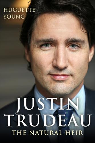 9781459735729 Justin Trudeau: The Natural Hier