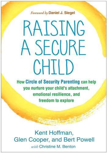 9781462527632 Raising A Secure Child: How Circle Of Security Parenting...