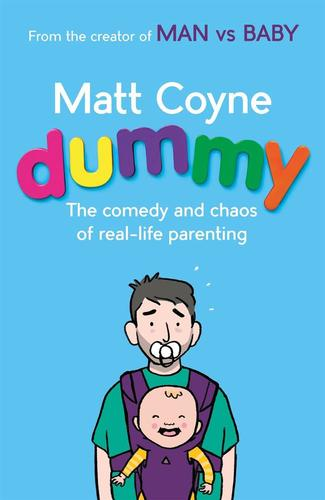 9781472243737 Dummy: The Comedy & Chaos Of Real-Life Parenting