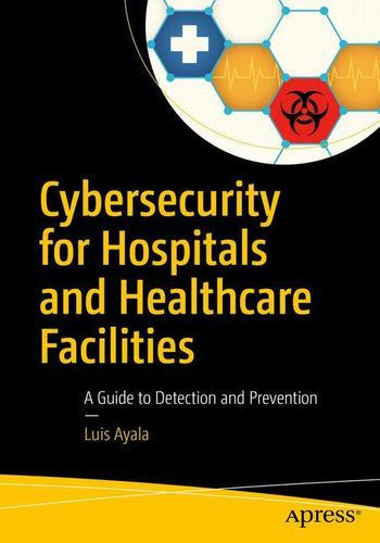 9781484221549 Cybersecurity For Hospitals & Healthcare Facilities