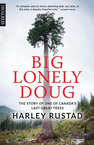 9781487003111 Big Lonely Doug: The Story Of One Of Canada's Last Great...