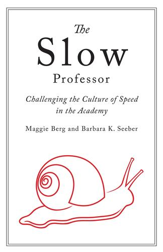9781487521851 Slow Professor: Challenging The Culture Of Speed In...