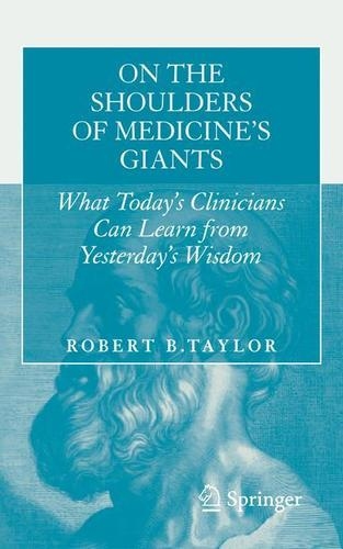 9781493913343 On The Shoulders Of Medicine's Giants: What Today's...