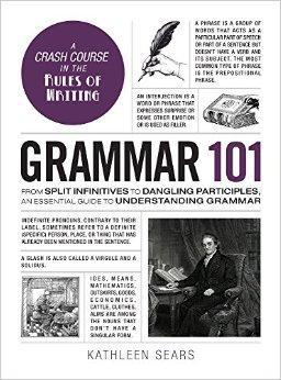 9781507203590 Grammar 101: From Split Infinitives To Dangling Participles