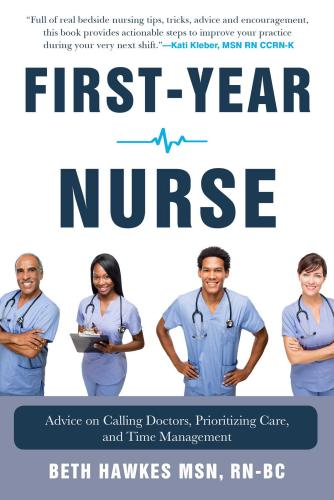 9781510755130 First-Year Nurse: Advice On Calling Doctors, Priortizing...