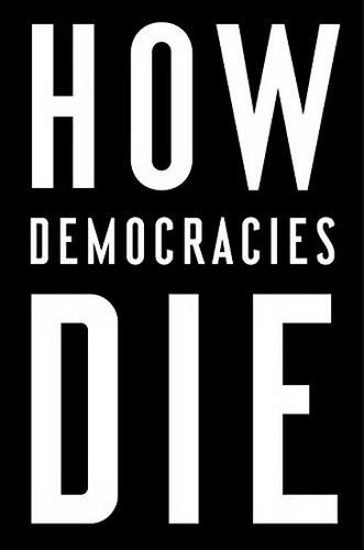 9781524762933 How Democracies Die