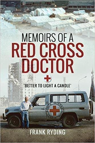 9781526716880 Memoirs Of A Red Cross Doctor: Better To Light A Candle