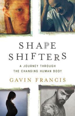 9781541697522 Shapeshifters: A Journey Through The Chaning Human Body