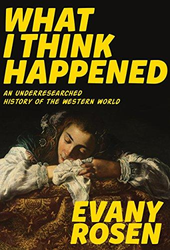 9781551526959 What I Think Happened: An Underresearched History Of..