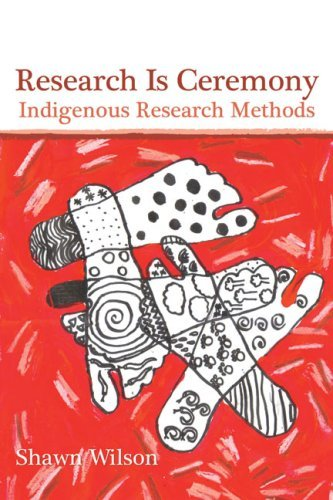 9781552662816 Research Is Ceremony: Indigenous Research Methods