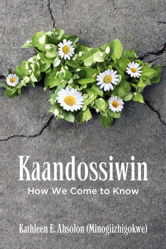 9781552664407 Kaandossiwin: How We Come To Know