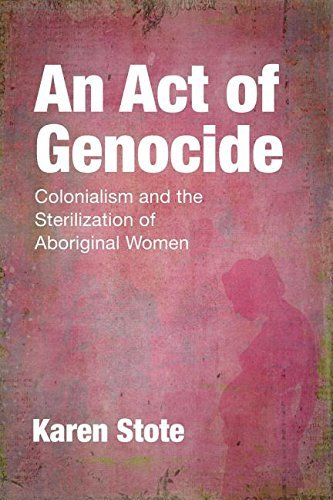 9781552667323 Act Of Genocide: Colonialism & The Sterilization Of...
