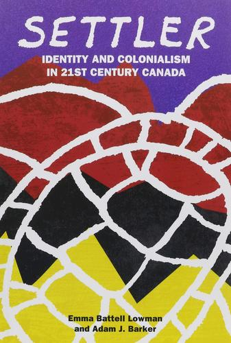 9781552667781 Settler:  Identity & Colonialism In 21st Century Canada
