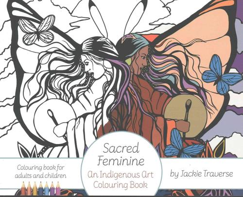 9781552669198 Sacred Feminine: An Indigenous Art Colouring Book