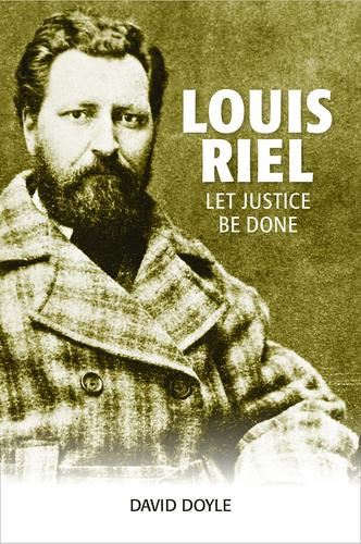 9781553804963 Louis Riel: Let Justice Be Done