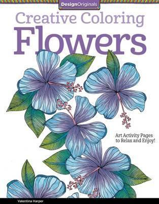 9781574219708 Creative Coloring Flowers: Art ... Pages To Relax & Enjoy!