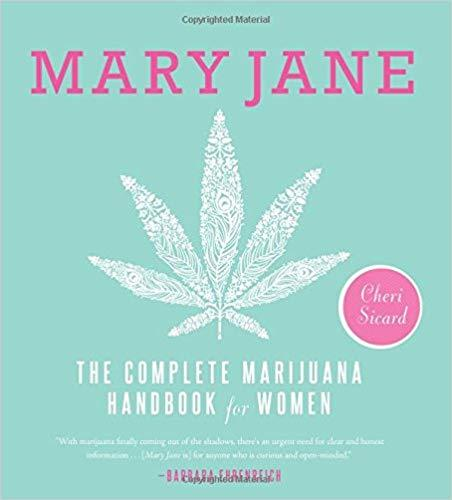 9781580055512 Mary Jane: The Complete Marijuana Handbook For Women