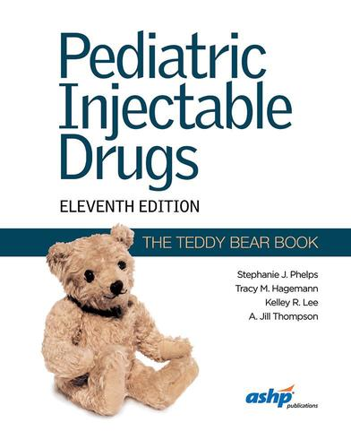 9781585285396 Pediatric Injectable Drugs (The Teddy Bear Book)