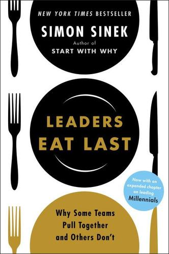 9781591848011 Leaders Eat Last: Why Some Teams Pull Together & Others...