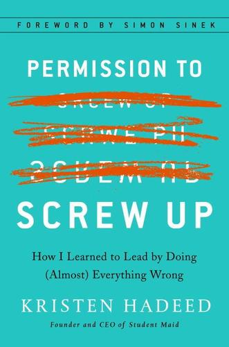 9781591848295 Permission To Screw Up: How I Learned To Lead By Doing...