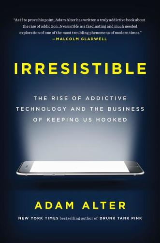 9781594206641 Irresistible: The Rise Of Addictive Technology & The...