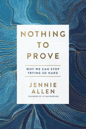 9781601429629 Nothing To Prove: Why We Can Stop Trying So Hard