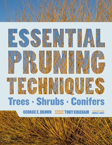 9781604692884 Essential Pruning Techniques: Trees, Shrubs, Conifers