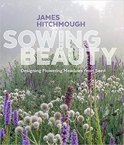 9781604696325 Sowing Beauty: Designing Flowering Meadows From Seed