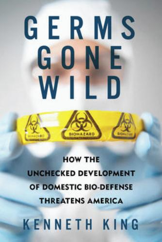 9781605981000 Germs Gone Wild: How The Unchecked Development Of Domestic..