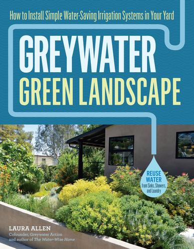 9781612128399 Greywater, Green Landscape: How To Install Simple...
