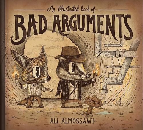 9781615192250 Illustrated Book Of Bad Arguments