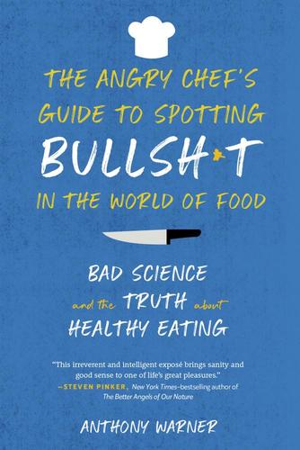 9781615194605 Angry Chef's Guide To Spotting Bullsh*t In The World Of...