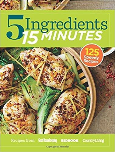 9781618371508 5 Ingredients 15 Minutes: Simple, Fast & Delicious Recipes