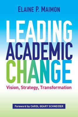 9781620365687 Leading Academic Change: Vision, Strategy, Transformation