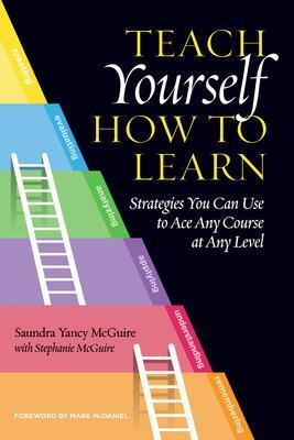 9781620367568 Teach Yourself How To Learn: Strategies You Can Use To Ace..