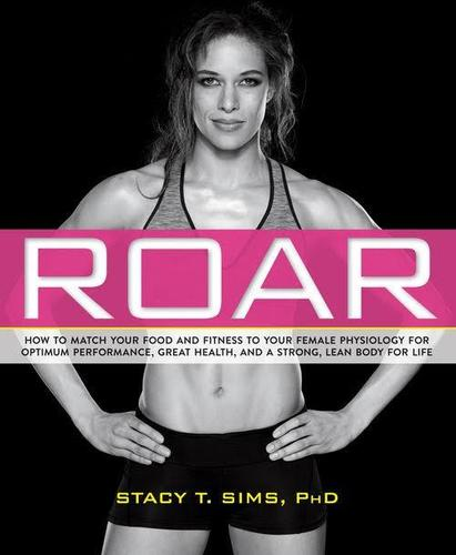 9781623366865 Roar: How To Match Your Food & Fitness To Your Female...