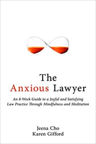 9781627226240 Anxious Lawyer: An 8-week Guide To A Happier, Saner Law ...