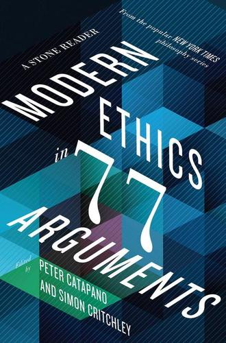 9781631492983 Modern Ethics In 77 Arguments