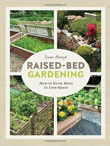 9781631863707 Raised-Bed Gardening: How To Grow More In Less Space