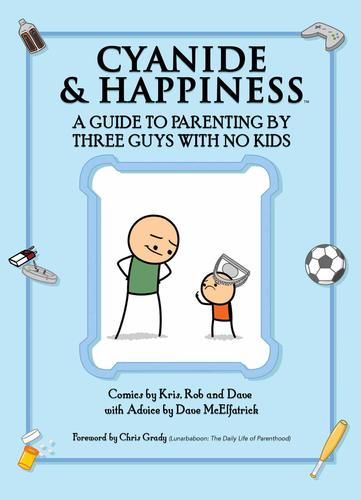 9781684150021 Cyanide & Happiness: A Guide To Parenting By Three Guys...