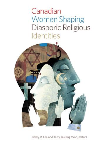 9781771121538 Canadian Women Shaping Diasporic Religious Identities