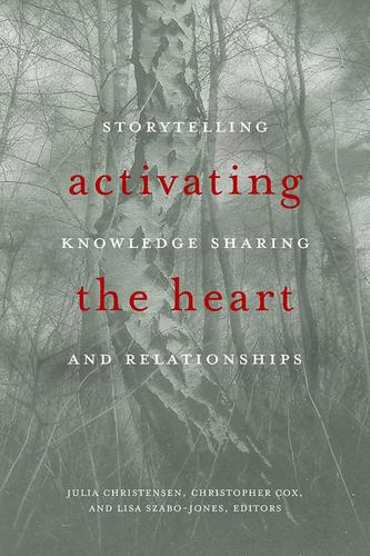 9781771122191 Activating The Heart: Storytelling, Knowledge Sharing...