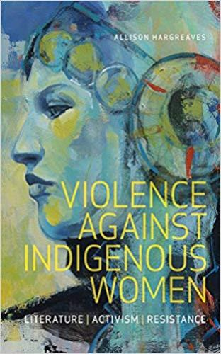 9781771122399 Violence Against Indigenous Women: Literature, Activism...